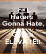 Haters  Gonna Hate, Rushers Gonna ELEVATE!! - Personalised Poster A4 size