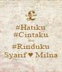 #Hatiku #Cintaku dan #Rinduku Syarif ♥ Milna - Personalised Poster A4 size