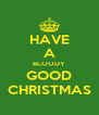 HAVE A BLOODY GOOD CHRISTMAS - Personalised Poster A4 size