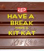 HAVE A  BREAK HAVE A KIT KAT  - Personalised Poster A4 size