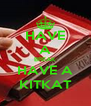 HAVE A BREAK HAVE A KITKAT - Personalised Poster A4 size