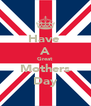 Have  A Great Mothers Day - Personalised Poster A4 size