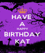 HAVE  A HAPPY BIRTHDAY KAT - Personalised Poster A4 size