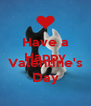 Have a Happy  Valentine's Day - Personalised Poster A4 size