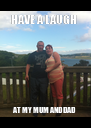 HAVE A LAUGH  AT MY MUM AND DAD - Personalised Poster A4 size