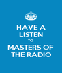 HAVE A LISTEN TO MASTERS OF THE RADIO - Personalised Poster A4 size