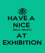 HAVE A  NICE  NICE NIGHT AT  EXHIBITION - Personalised Poster A4 size