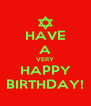 HAVE A VERY HAPPY BIRTHDAY! - Personalised Poster A4 size