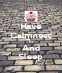 Have Calmness In And Sleep - Personalised Poster A4 size