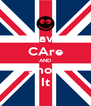 Have CAre AND Show It - Personalised Poster A4 size