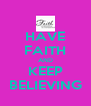 HAVE FAITH AND KEEP BELIEVING - Personalised Poster A4 size