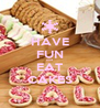 HAVE FUN and EAT CAKES - Personalised Poster A4 size