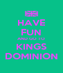 HAVE FUN AND GO TO KINGS DOMINION - Personalised Poster A4 size