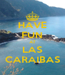 HAVE FUN AT LAS CARAIBAS - Personalised Poster A4 size