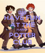 HAVE FUN AT THE HARRY POTTER CLUB - Personalised Poster A4 size