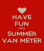 HAVE FUN THIS  SUMMER VAN METER - Personalised Poster A4 size