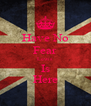Have No Fear Lewis Is Here - Personalised Poster A4 size