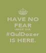 HAVE NO FEAR UMER GUL #GulDozer IS HERE. - Personalised Poster A4 size