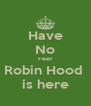 Have No Feer Robin Hood  is here - Personalised Poster A4 size