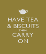 HAVE TEA & BISCUITS THEN CARRY ON - Personalised Poster A4 size