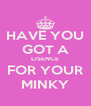 HAVE YOU GOT A LISENCE FOR YOUR MINKY - Personalised Poster A4 size