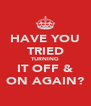 HAVE YOU TRIED TURNING IT OFF & ON AGAIN? - Personalised Poster A4 size