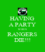 HAVING A PARTY WHEN RANGERS DIE!!! - Personalised Poster A4 size