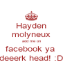 Hayden molyneux add me on facebook ya  deeerk head! :D - Personalised Poster A4 size