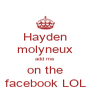 Hayden molyneux add me on the facebook LOL - Personalised Poster A4 size