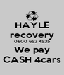 HAYLE recovery 0800 652 4535 We pay CASH 4cars - Personalised Poster A4 size