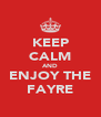 KEEP CALM AND ENJOY THE FAYRE - Personalised Poster A4 size