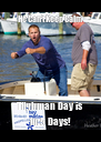 He Can't Keep Calm Tilghman Day is in 5 Days! - Personalised Poster A4 size