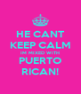 HE CANT KEEP CALM IM MIXED WITH PUERTO RICAN! - Personalised Poster A4 size