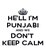 HE'LL I'M PUNJABI AND WE DON'T  KEEP CALM - Personalised Poster A4 size