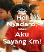 He! Nyadaro, Kalau Aku Sayang Km! - Personalised Poster A4 size