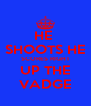 HE  SHOOTS HE SCORES RIGHT  UP THE  VADGE - Personalised Poster A4 size