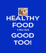 HEALTHY FOOD TASTES GOOD TOO! - Personalised Poster A4 size