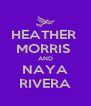 HEATHER  MORRIS  AND NAYA RIVERA - Personalised Poster A4 size