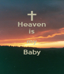 Heaven is my Baby  - Personalised Poster A4 size