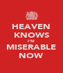 HEAVEN KNOWS I'M MISERABLE NOW - Personalised Poster A4 size