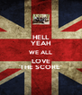 HELL YEAH WE ALL LOVE 'THE SCORE' - Personalised Poster A4 size
