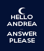 HELLO ANDREA ... ANSWER PLEASE - Personalised Poster A4 size