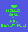 HELLO  GIRL, YOU ARE  BEAUTIFUL!  - Personalised Poster A4 size