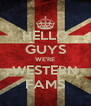 HELLO GUYS WE'RE WESTERN FAMS - Personalised Poster A4 size