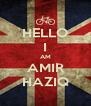 HELLO I AM AMIR HAZIQ - Personalised Poster A4 size