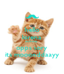 hello lorena its friday opps sory its mooonddaayy - Personalised Poster A4 size