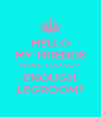 HELLO MY FRIENDS HAVE YOU GOT ENOUGH LEGROOM? - Personalised Poster A4 size