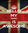 HELLO MY NAME IS AWESOME - Personalised Poster A4 size