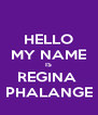 HELLO MY NAME IS REGINA  PHALANGE - Personalised Poster A4 size