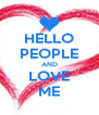 HELLO PEOPLE AND LOVE ME - Personalised Poster A4 size